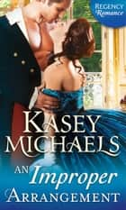 An Improper Arrangement (Mills & Boon M&B) (The Little Season, Book 1) eBook by Kasey Michaels