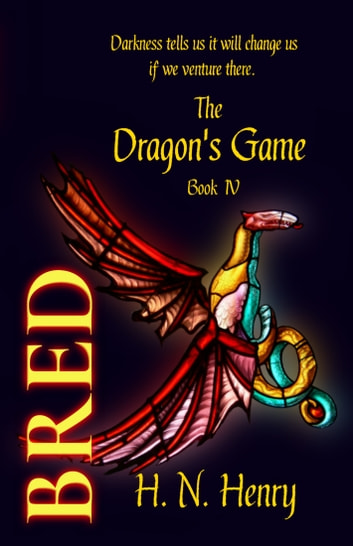 BRED The Dragon's Game Book IV ebook by H. N. Henry
