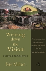 Writing Down the Vision - Essays and Prophecies ebook by Kei Miller