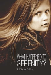 What Happened to Serenity ebook by PJ Sarah Collins