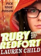 Ruby Redfort Pick Your Poison ebook by Lauren Child, Lauren Child