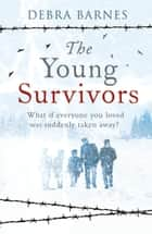 The Young Survivors ebook by Debra Barnes