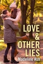 Love & Other Lies ebook by Madeline Ash