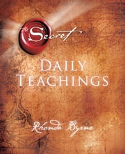The Secret Daily Teachings ebook by Rhonda Byrne