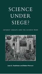 Science Under Siege? ebook by Leon E. Trachtman,Robert Perrucci