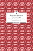 Feminist Research Methodology - Making Meanings of Meaning-making ebook by Maithree Wickramasinghe