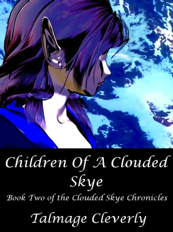 Children Of A Clouded Skye ebook by Talmage Cleverly