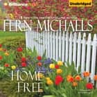 Home Free audiobook by Fern Michaels
