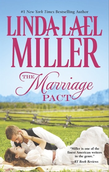 The Marriage Pact (Brides of Bliss County, Book 1) 電子書 by Linda Lael Miller