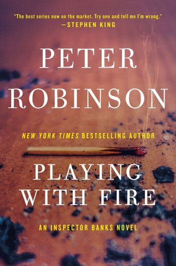 Playing with Fire - A Novel of Suspense ebook by Peter Robinson