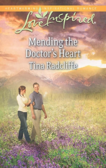 Mending the Doctor's Heart (Mills & Boon Love Inspired) 電子書 by Tina Radcliffe