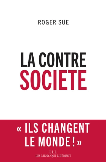 La contresociété ebook by Roger Sue