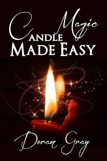 Candle Magic Made Easy ebook by Deran Gray