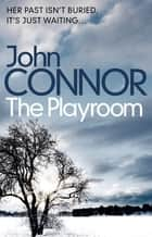 The Playroom eBook by John Connor