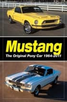 Mustang: The Original Pony Car: The Original Pony Car ebook by Staff of Old Cars Wee