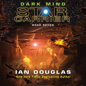 Dark Mind - Star Carrier: Book Seven audiolibro by Ian Douglas