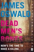 Dead Men's Bones - Inspector McLean 4 ebook by James Oswald