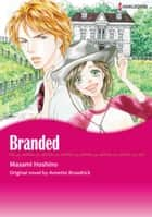 BRANDED (Harlequin Comics) - Harlequin Comics ebook by Annette Broadrick, MASAMI HOSHINO