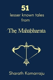 51 Lesser Known Tales From the Mahabharata ebook by Kobo.Web.Store.Products.Fields.ContributorFieldViewModel