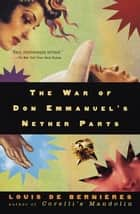 The War of Don Emmanuel's Nether Parts ebook by Louis de Bernieres