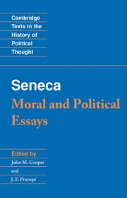 Seneca: Moral and Political Essays ebook by Seneca,John M. Cooper,J. F. Procopé