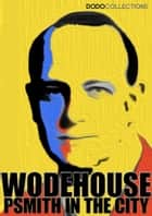 Psmith in the City ebook by P.G. Wodehouse