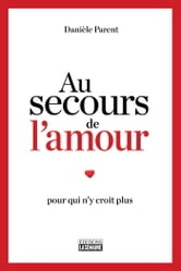Au secours de l'amour ebook by Danièle Parent