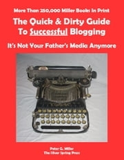 The Quick & Dirty Guide To Successful Blogging ebook by Peter Miller