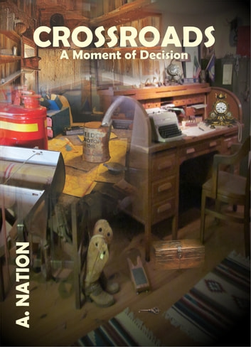 Crossroads: A Moment of Decision ebook by A. Nation