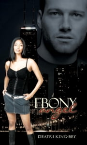 Ebony Angel ebook by Deatri King Bey