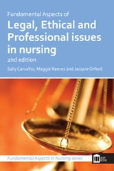 Fundamental Aspects of Legal, Ethical and Professional Issues in Nursing 2nd Edition ebook by Sally Carvalho