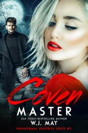 Coven Master - Paranormal Huntress Series, #2 ebook by W.J. May