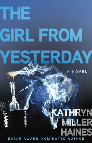 The Girl from Yesterday ebook by Kathryn Miller Haines