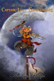 Traitor's Return - The Daring Adventures of Captain Lucy Smokeheart, #10 ebook by Andrea Phillips