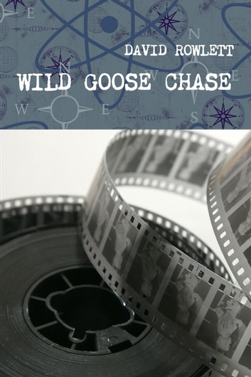 WILD GOOSE CHASE ebook by David Rowlett