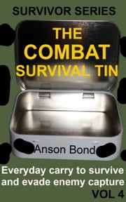 The Combat Survival Tin ebook by Kobo.Web.Store.Products.Fields.ContributorFieldViewModel