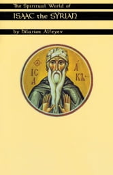 The Spiritual World Of Isaac The Syrian ebook by Hilarion Alfeyev