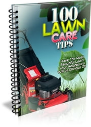 100 Lawn Care Tips ebook by Bouzid Otmani