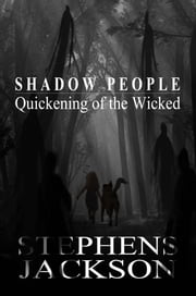 Shadow People: Quickening of the Wicked ebook by Stacy Stephens,Cindy Jackson