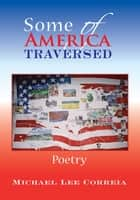 Some of America Traversed ebook by Michael Lee Correia