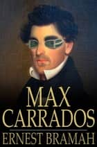 Max Carrados ebook by Ernest Bramah