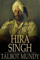 Hira Singh - When India Came to Fight in Flanders ebook by Talbot Mundy