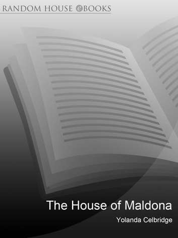 The House of Maldona ebook by Yolanda Celbridge