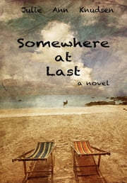 Somewhere at Last (Willow's Journey #2) ebook by Julie Ann Knudsen