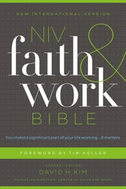 NIV, Faith and Work Bible, eBook ebook by Christianity Today Intl.,David Kim,Keller