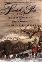 The Scratch of a Pen : 1763 and the Transformation of North America ebook by Colin G. Calloway