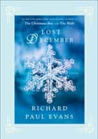 Lost December - A Novel ebook by Richard Paul Evans