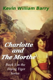 Charlotte and the Morthe ebook by Kevin William Barry