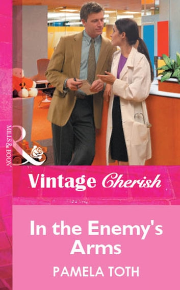 In The Enemy's Arms (Mills & Boon Vintage Cherish) ebook by Pamela Toth