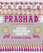 Prashad Cookbook ebook by Kaushy Patel
